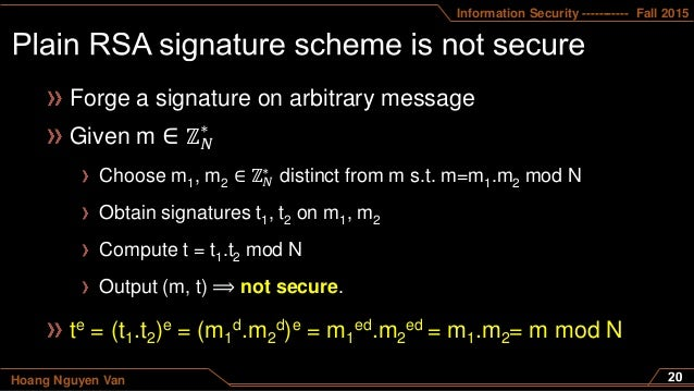 Information Security ----------- Fall 2015 Hoang Nguyen Van Forge a signature on arbitrary message te = (t1.t2)e = (m1 d.m...
