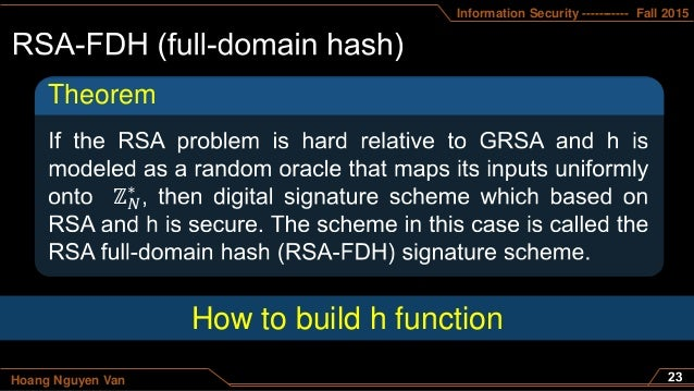 Information Security ----------- Fall 2015 Hoang Nguyen Van Theorem ℤ 𝑁 ∗ How to build h function