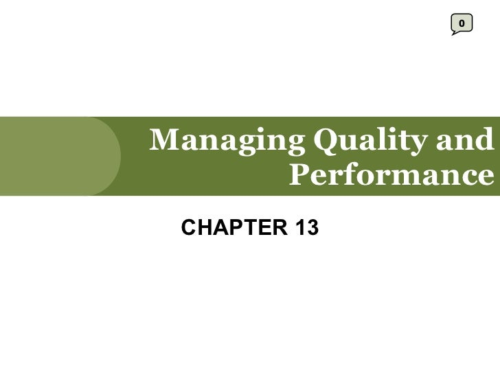 Managing Quality and Performance CHAPTER 13 0