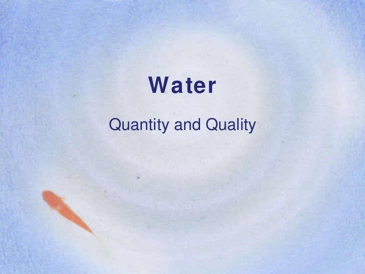Water Quantity and Quality