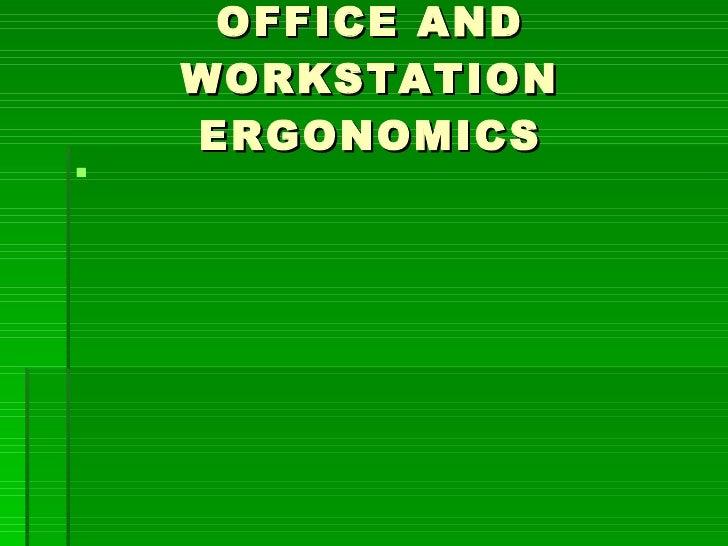 OFFICE AND WORKSTATION ERGONOMICS