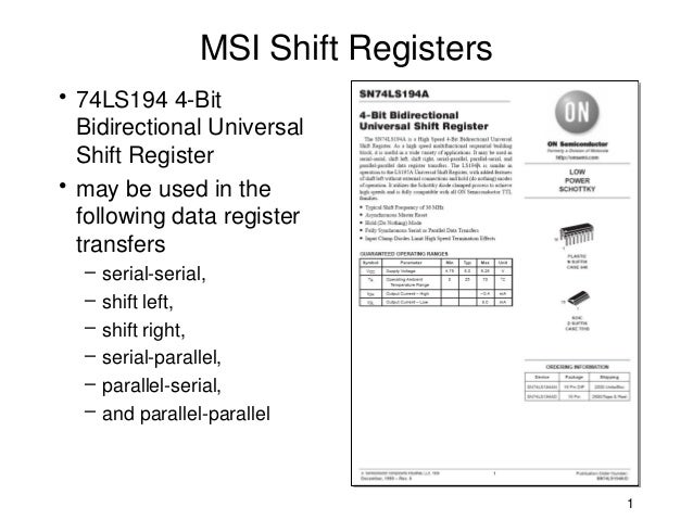 MSI Shift Registers• 74LS194 4-Bit  Bidirectional Universal  Shift Register• may be used in the  following data register  ...