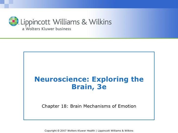 Neuroscience: Exploring the         Brain, 3e Chapter 18: Brain Mechanisms of Emotion  Copyright © 2007 Wolters Kluwer Hea...