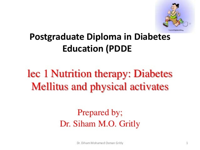 Postgraduate Diploma in Diabetes Education (PDDE  lec 1 Nutrition therapy: Diabetes Mellitus and physical activates Prepar...