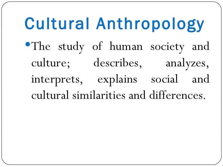 anthropology socio culture archaeological biological and linguistic Cultural anthropology n the scientific study of the development of human cultures based on ethnographic, linguistic, social, and psychological data and.