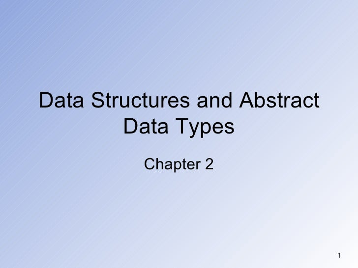 Data Structures and Abstract Data Types Chapter 2