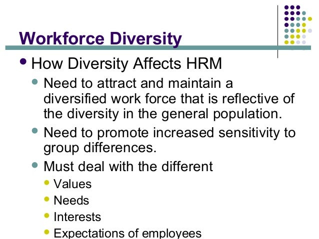 how does the diversity of a workforce affect the organizational behavior In a diverse workforce, managers are compelled to recognize and manage the   adapted from: r kreitner and a kinicki, organizational behavior, irwin inc,  1995: source: l  composition of the workforce affects organizational  productivity.