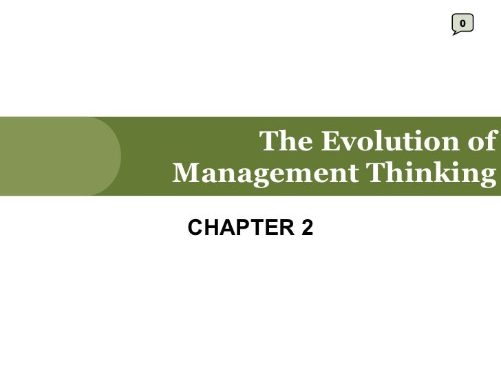 The Evolution of Management Thinking CHAPTER 2 0