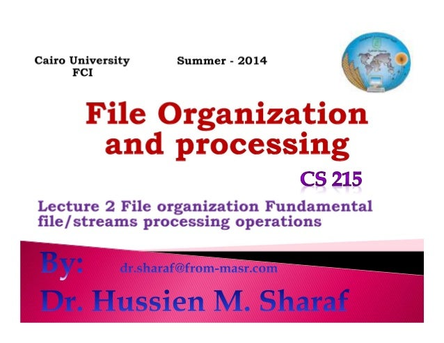 Introduction to file organization: ◦ What? Why? How? File organization challenge History of File organization Streams oper...