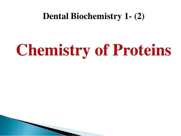 Dental Biochemistry 1- (2)Chemistry of Proteins