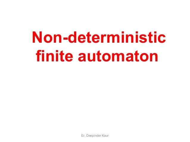 Non-deterministic finite automaton Er. Deepinder Kaur
