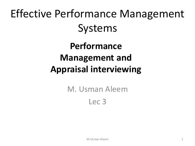 effective performance management systems essay Employers use a variety of performance appraisal methods to support their  overall performance management systems  essay performance appraisals  provide the best opportunity for managers and employees to freely  seasoned  experts who enjoy good working relationships and excellent rapport with their  employees.