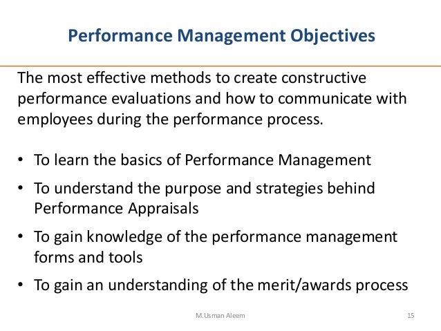 effective performance management A combination of forms, processes and procedures is used by organizations to evaluate their employees' job performance the ideal performance management system.