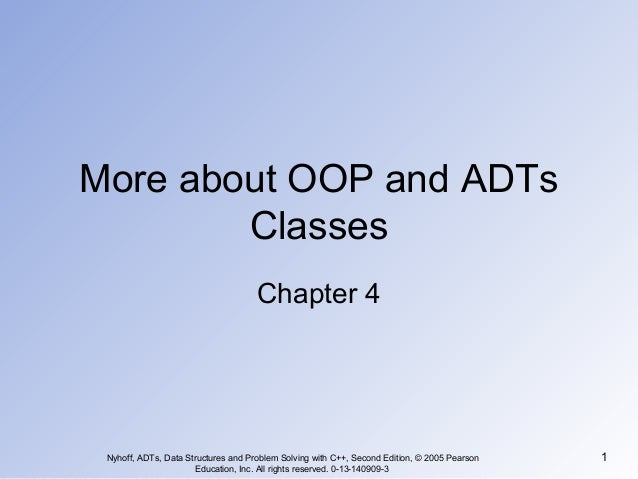 Nyhoff, ADTs, Data Structures and Problem Solving with C++, Second Edition, © 2005 Pearson Education, Inc. All rights rese...