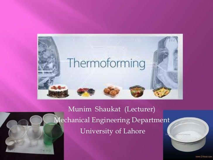 Munim Shaukat (Lecturer)Mechanical Engineering Department       University of Lahore