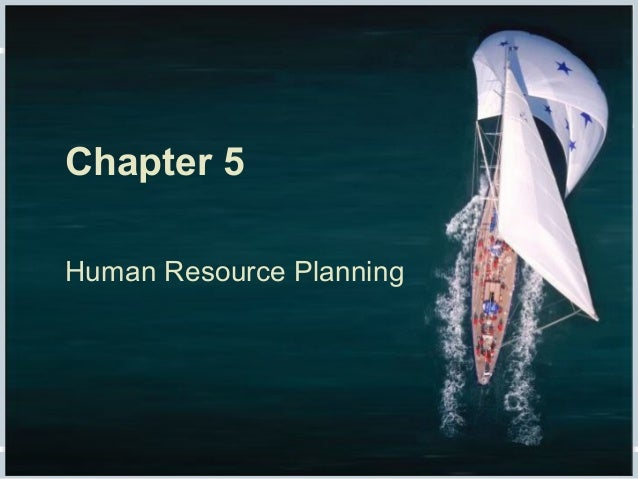 Fundamentals of Human Resource Management, 10/e, DeCenzo/Robbins Chapter 5, slide 1 Chapter 5 Human Resource Planning