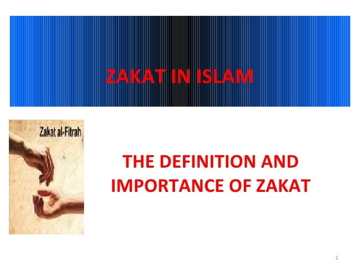 ZAKAT IN ISLAM THE DEFINITION AND IMPORTANCE OF ZAKAT