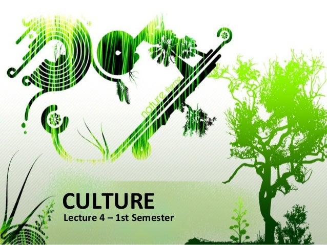 CULTURELecture 4 – 1st Semester