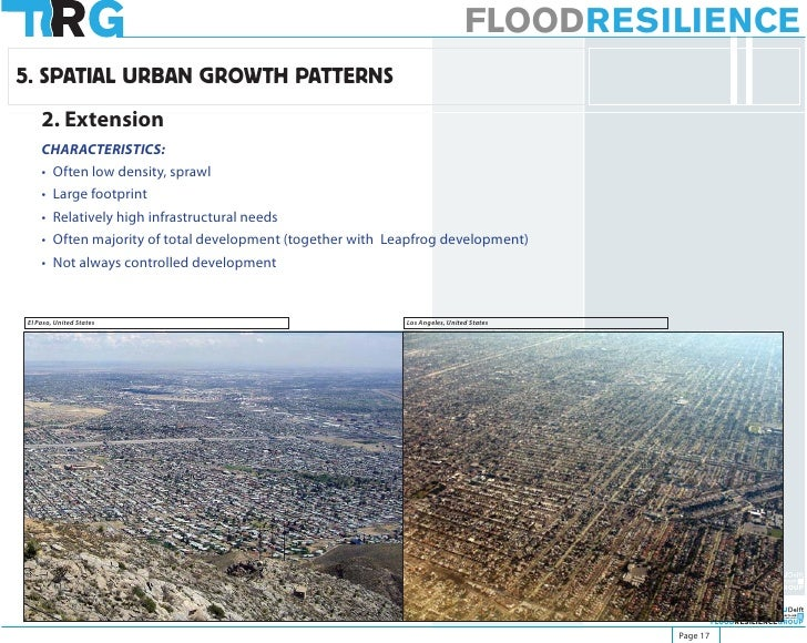 FLOODRESILIENCE 5. SPATIAL URBAN GROWTH PATTERNS     2. Extension     CHARACTERISTICS:     • Often low density, sprawl    ...