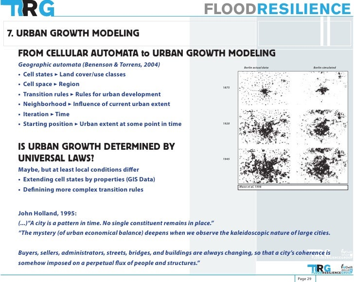 FLOODRESILIENCE 7. URBAN GROWTH MODELING   FROM CELLULAR AUTOMATA to URBAN GROWTH MODELING  Geographic automata (Benenson ...
