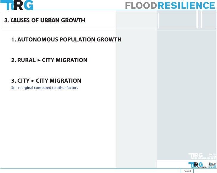 FLOODRESILIENCE 3. CAUSES OF URBAN GROWTH     1. AUTONOMOUS POPULATION GROWTH     2. RURAL > CITY MIGRATION     3. CITY > ...
