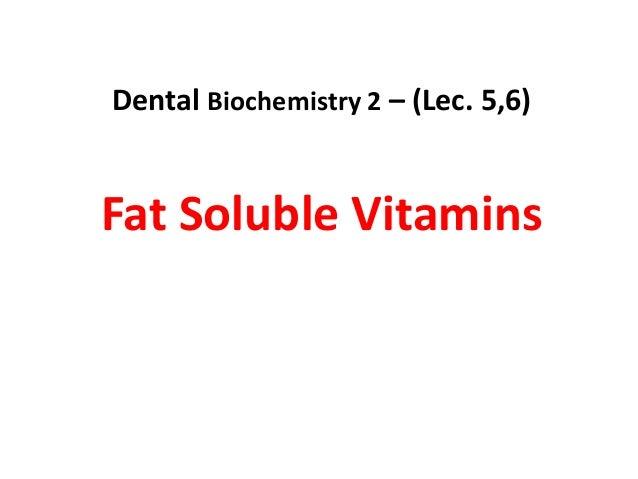 Dental Biochemistry 2 – (Lec. 5,6)Fat Soluble Vitamins