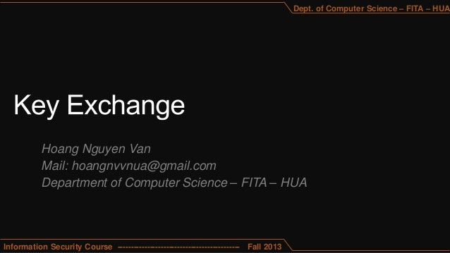 Hoang Nguyen Van Mail: hoangnvvnua@gmail.com Department of Computer Science – FITA – HUA Information Security Course -----...