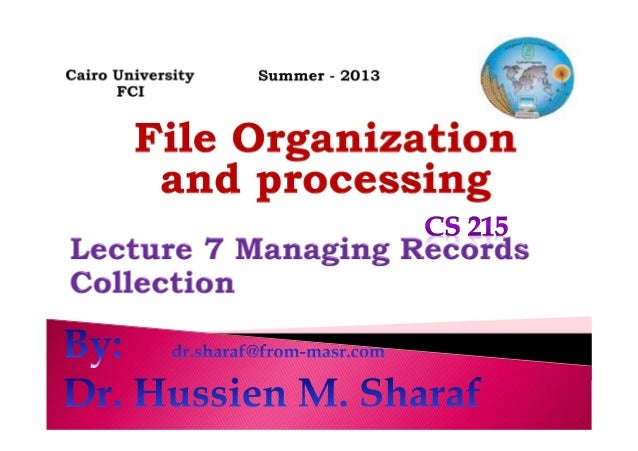 Storing collection of records. Reading collection of records. Writing collection of records. Buffering Algorithm. Dr. Huss...