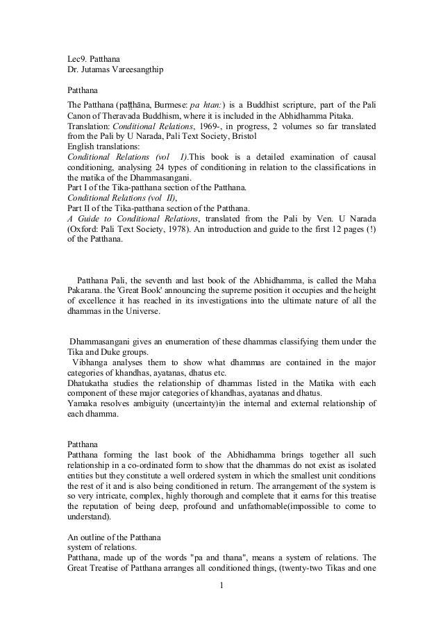Lec9. Patthana Dr. Jutamas Vareesangthip Patthana The Patthana (paṭṭhāna, Burmese: pa htan:) is a Buddhist scripture, part...
