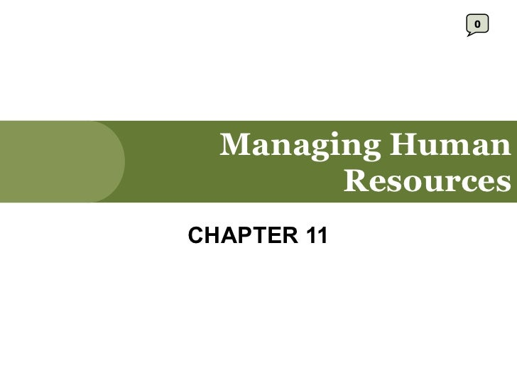 Managing Human Resources CHAPTER 11 0