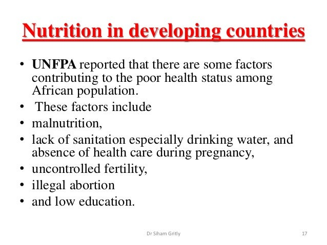 health and nutrition of developing nations Nutrition and health: underdeveloped and developed nations  malnourishment continues to be a primary health liability in developing nations such as asia,.