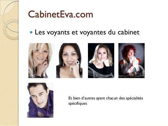 CabinetEva.com   Les voyants et voyantes du cabinet  Et bien d'autres ayant chacun des spécialités spécifiques