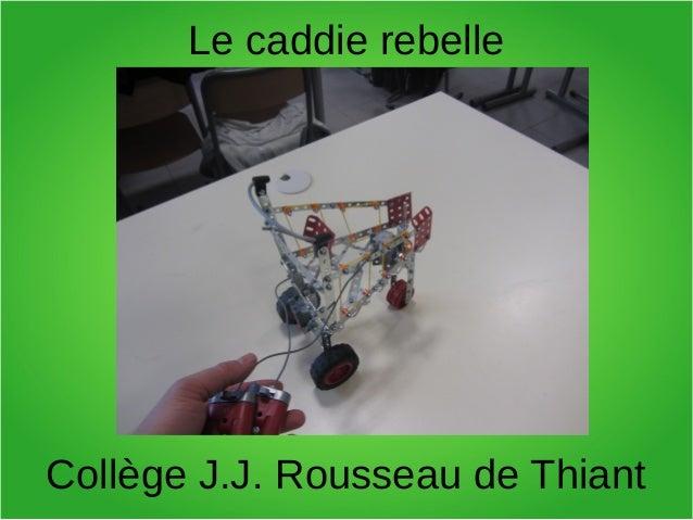 Le caddie rebelleCollège J.J. Rousseau de Thiant