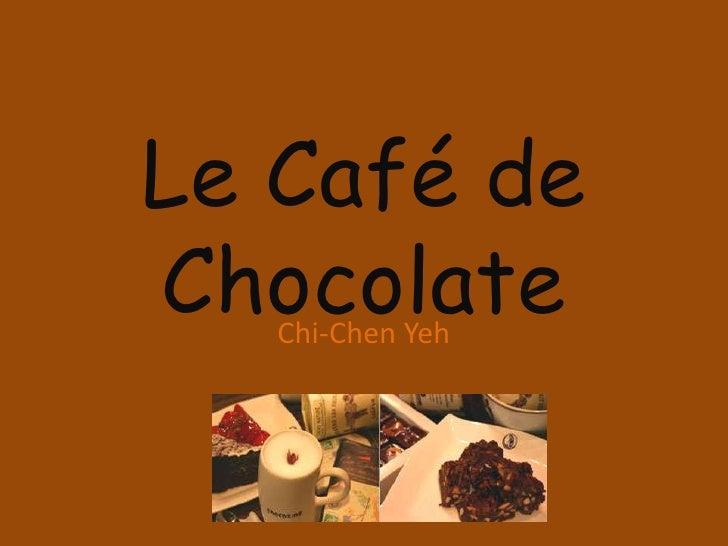 Le Café de Chocolate<br />Chi-Chen Yeh<br />