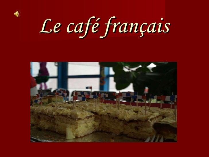 Le caf é  fran ç ais