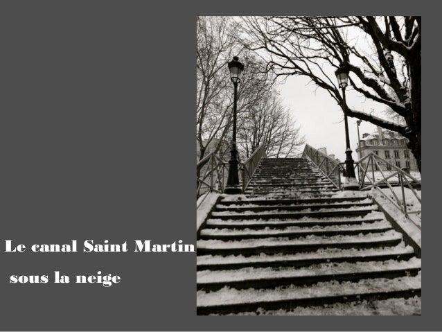 Le canal Saint Martinsous la neige
