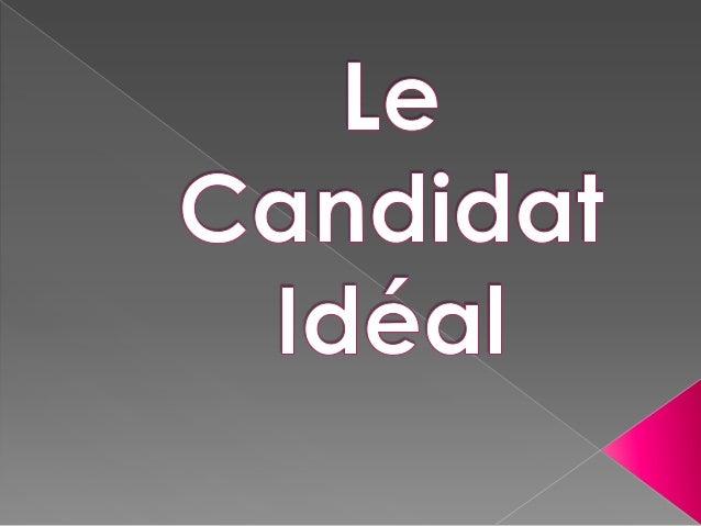 le candidat id u00e9al