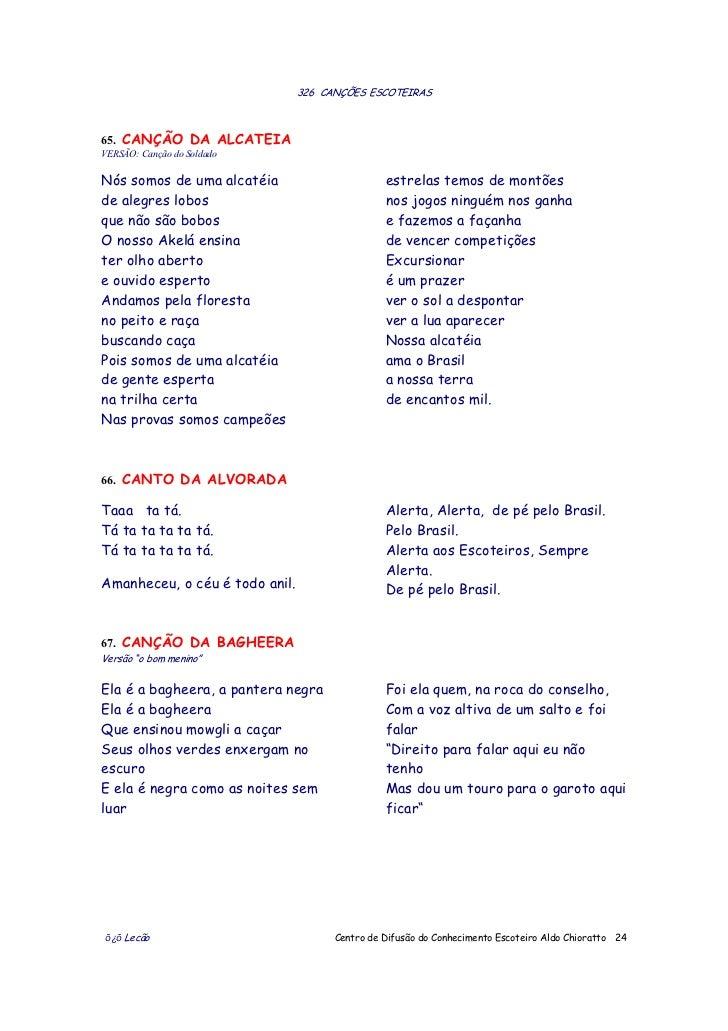326 CANÇÕES ESCOTEIRAS65. CANÇÃO DA ALCATEIAVERSÃO: Canção do SoldadoNós somos de uma alcatéia                       estre...