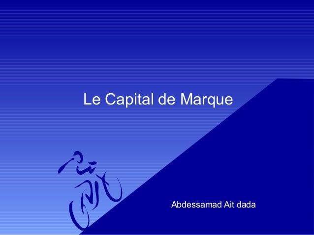 Le Capital de Marque Abdessamad Ait dada