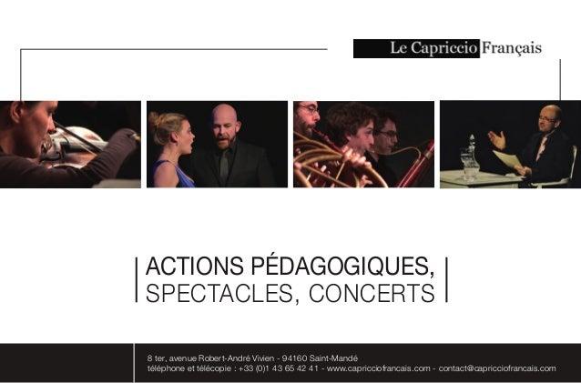 8 ter, avenue Robert-André Vivien - 94160 Saint-Mandé téléphone et télécopie : +33 (0)1 43 65 42 41 - www.capricciofrancai...