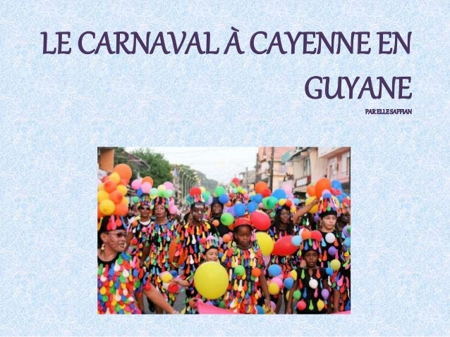 LE CARNAVAL À CAYENNE EN GUYANEPARELLESAFFIAN