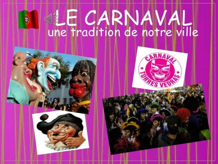 LE CARNAVALune tradition de notre ville