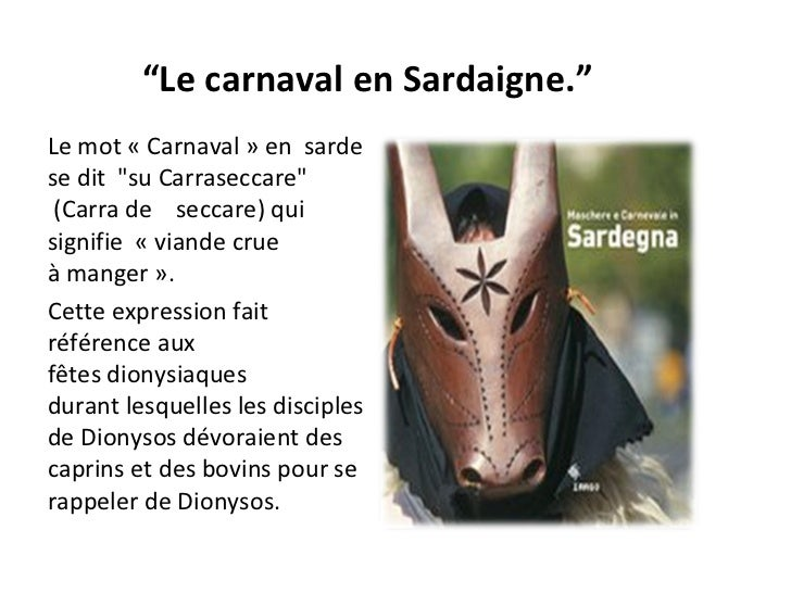 """ Le carnaval en Sardaigne."" Le mot «Carnaval» en sarde se dit ""suCarraseccare"" (Carrade  seccare) qui s..."