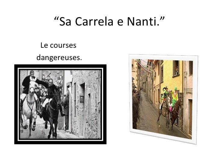""""""" Sa Carrela e Nanti."""" Le courses  dangereuses."""
