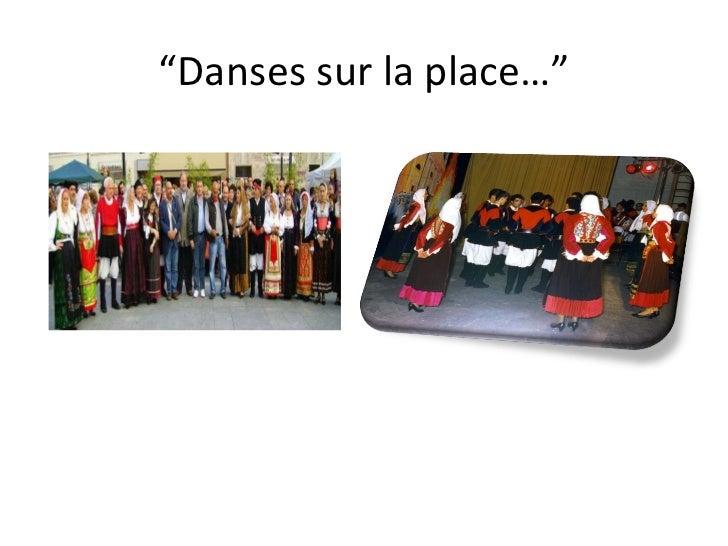 """"""" Danses sur la place…"""""""