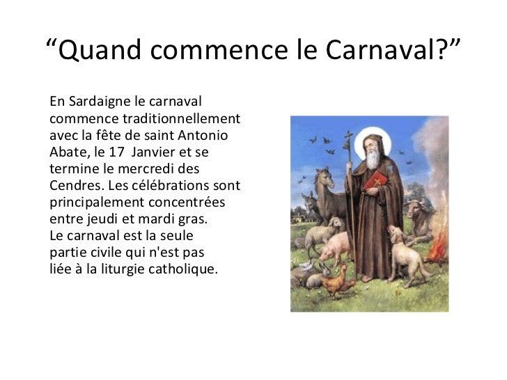 """"""" Quand commence le Carnaval?"""" EnSardaignele carnaval commence traditionnellement  avecla fêtede saintAntonio Abate,..."""