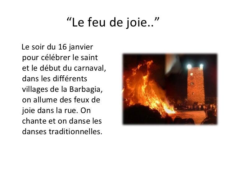 """"""" Le feu de joie.."""" Le soirdu 16 janvier  pourcélébrerlesaint  etledébut ducarnaval,  dans lesdifférents villages ..."""