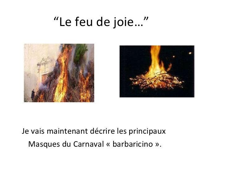 """"""" Le feu de joie…"""" Je vais maintenantdécrirelesprincipaux Masques du Carnaval «barbaricino»."""