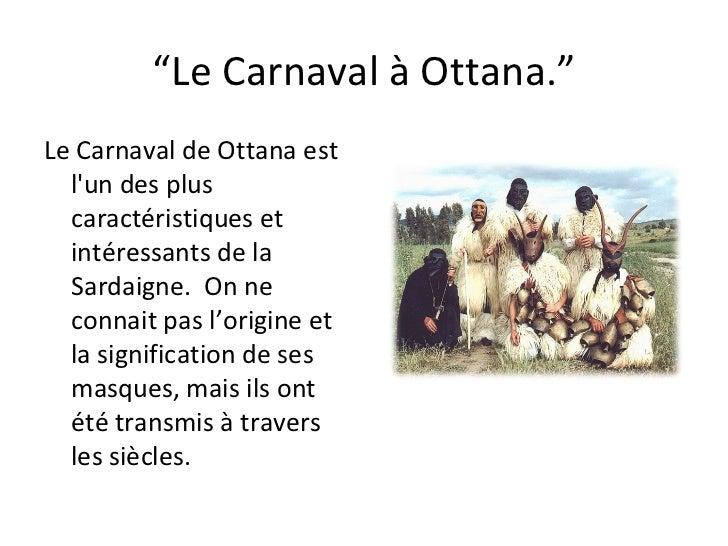 """"""" Le Carnaval à Ottana."""" Le Carnaval de Ottana est l'un des plus caractéristiques et intéressants de la Sardaigne.  On ne ..."""