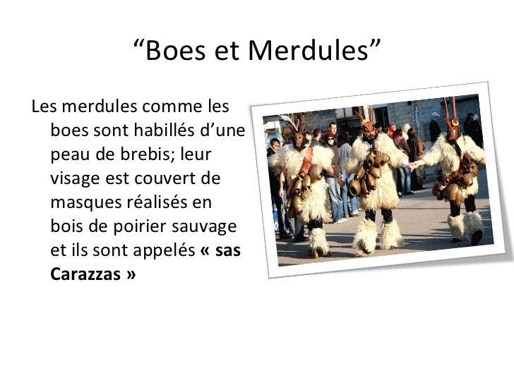 """"""" Boes et Merdules"""" Les merdules comme les boes sont habillés d'une peau de brebis; leur visage est couvert de masques réa..."""